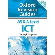 AS and A Level ICT Through Diagrams by Alan Gardner