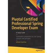Pivotal Certified Core Spring Developer Exam: A Study Guide
