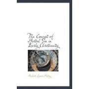The Concept of Mortal Sin in Early Christianity by Hubert Louis Motry