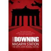 Masaryk Station by David Downing