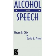 Alcohol and Speech by Steven B. Chin