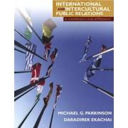 International and Intercultural Public Relations by Daradirek Gee Ekachai