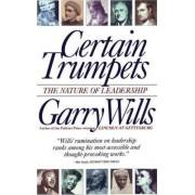Certain Trumpets by Garry Wills
