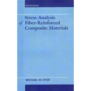 Stress Analysis of Fiber-Reinforced Composite Materials by Michael Hyer