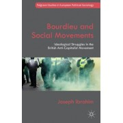 Bourdieu and Social Movements: Ideological Struggles in the British Anti-Capitalist Movement