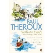 Fresh-air Fiend by Paul Theroux