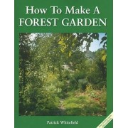 How to Make a Forest Garden by Patrick Whitefield