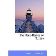 The Place-Names of Sussex by Roberts Richard G
