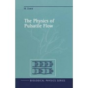 The Physics of Pulsatile Flow by Mair Zamir