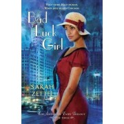 Bad Luck Girl: Book 3 by Sarah Zettel
