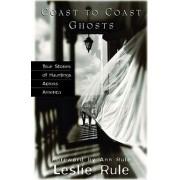 Coast to Coast Ghosts by Leslie Rule