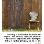 The History of Ancient Greece, Its Colonies, and Conquests by John Gillies