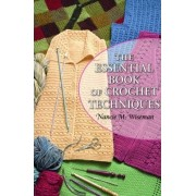 The Essential Book of Crochet Techniques by Nancie Wiseman