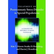 Treatment of Posttraumatic Stress Disorder in Special Populations by Kim Tornvall Mueser