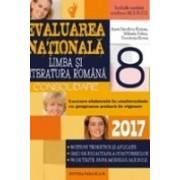 LIMBA SI LITERATURA ROMANA. EVALUAREA NATIONALA 2017 - CONSOLIDARE. NOTIUNI TEORETICE SI APLICATII. 90 DE TESTE, DUPA MODELUL M.E.N.C.S. CLASA A VIII-A