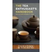 Tea Enthusiast's Handbook by Mary Lou Heiss
