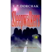 Sleepwalkers by F. P. Dorchak