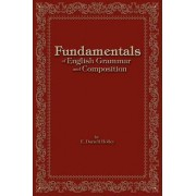 Fundamentals of English Grammar and Composition by E Darrell Holley