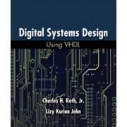 Digital Systems Design Using VHDL by Charles H. Roth
