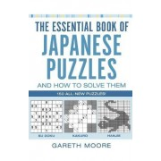 The Essential Book of Japanese Puzzles and How to Solve Them by Gareth Moore