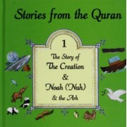Stories from the Quran: The Story of the Creation AND Noah and the Ark Bk. 1 by Noura Durkee