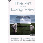 The Art of the Long View: Planning for the Future in an Uncertain World by Peter Schwartz