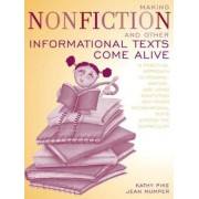 Making Non-Fiction and Other Informational Texts Come Alive by Kathy Pike