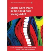Spinal Cord Injury in the Child and Young Adult by Lawrence C. Vogel