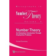 Number Theory: An Elementary Introduction Through Diophantine Problems by Daniel Duverney