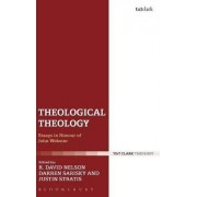 Theological Theology by R David Nelson