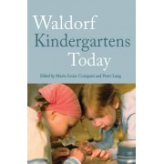 Waldorf Kindergartens Today by Marie-Luise Compani