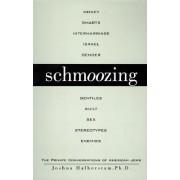 Schmoozing: The Private Conversations of American Jews by Joshua Halberstam