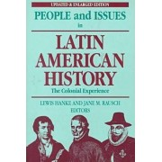 People and Issues in Latin American History: The Colonial Experience Vol 1 by Lewis Hanke