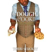 His Dough, Her Cookie: The Black Woman's Guide to Love and Marriage in the Age of Independence