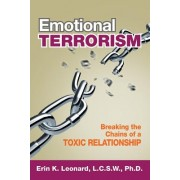 Emotional Terrorism: Breaking the Chains of a Toxic Relationship