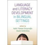 Language and Literacy Development in Bilingual Settings by Aydin Yucesan Durgunoglu
