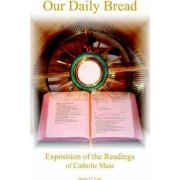 Our Daily Bread by James H. Kurt