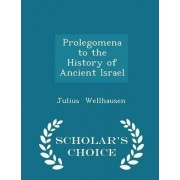 Prolegomena to the History of Ancient Israel - Scholar's Choice Edition by Julius Wellhausen