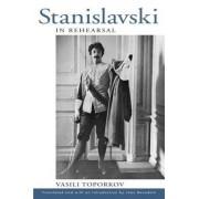 Stanislavski in Rehearsal by Vasilii Osipovich Toporkov
