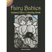 Fairy Babies Stained Glass Coloring Book by Marty Noble