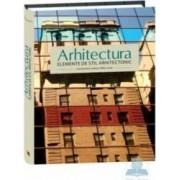 Arhitectura. Elemente de stil arhitectonic - Miles Lewis