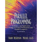 Parallel Programming by Barry Wilkinson