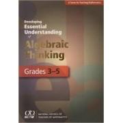 Developing Essential Understanding of Algebraic Thinking for Teaching Mathematics: Grades 3-5 by Maria L. Blanton