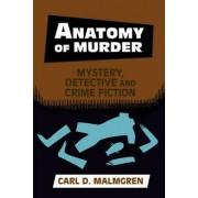Anatomy of Murder by Carl D. Malmgren