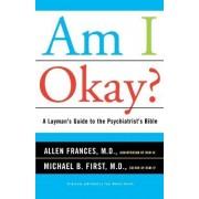 Am I Okay? by Allen J. Frances