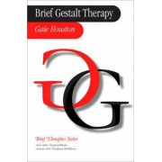 Brief Gestalt Therapy by Gaie Houston