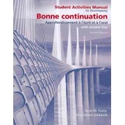 Bonne Continuation: Student Activities Manual by Hannelore Jarausch