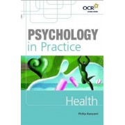 Psychology in Practice: Health by Philip Banyard