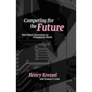 Competing for the Future by Henry Kressel
