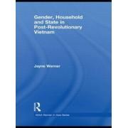 Gender, Household and State in Post-revolutionary Vietnam by Jayne Werner